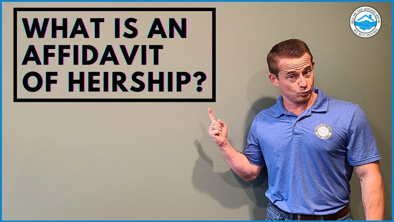 What Is An Affidavit Of Heirship? | Sell My San Antonio House