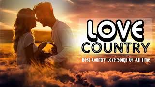 Classic Relaxing Country Love Songs - Best Classic Country Music Collection