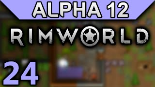 RimWorld Alpha 12 Gameplay Ep 24 - Toxic Fallout Pls (No Mod Let