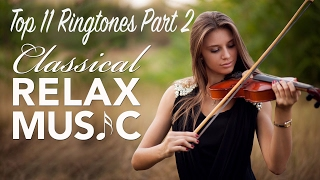 These are best selected 11 classical music ringtones for 2017 that you can enjoy. this is just part two. if like them, there will be more coming your way...