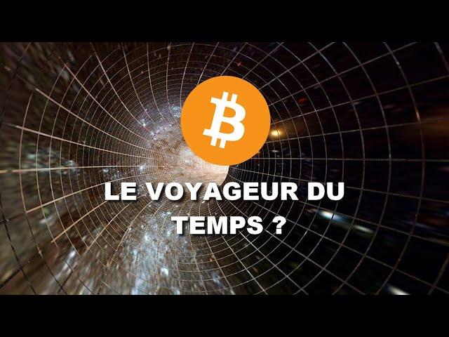 LE VOYAGEUR TEMPOREL ? UNE PREDICTION DE L'AVENIR DU BITCOIN ?