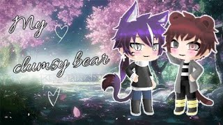 My clumsy bear | gacha life | 《gay mini movie》