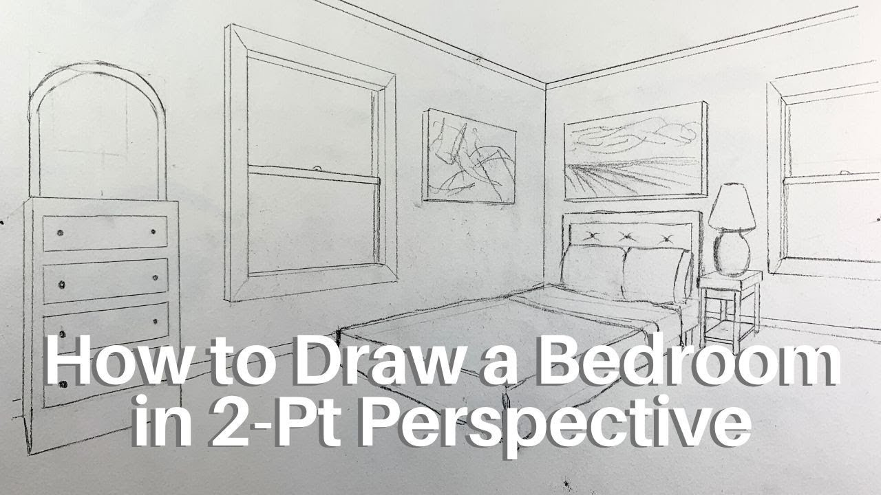 How To Draw A Bedroom In 2 Point Perspective Youtube