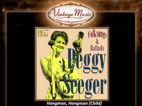 Peggy Seeger -- Hangman, Hangman (Child)