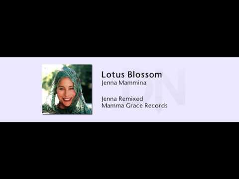 Jenna Mammina - Lotus Blossom - Jenna Remixed - 02