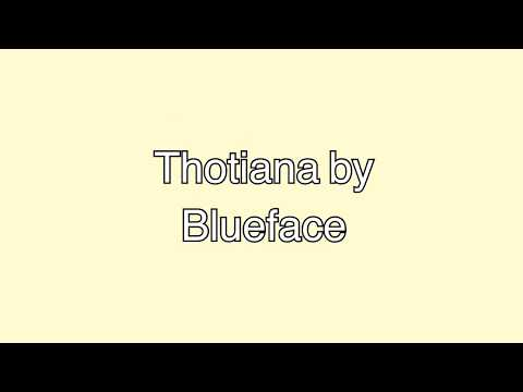 Thotiana By - Blueface (lyrics) + Clean Version