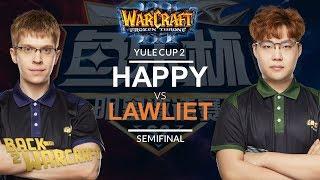 WC3 - Yule Cup 2: Semifinal: [UD] Happy vs. LawLiet [NE]