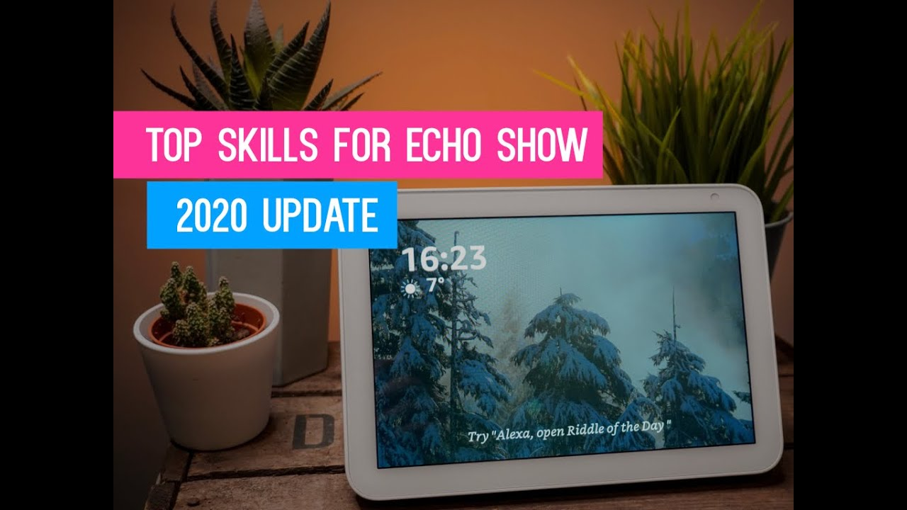 Best Alexa Skills For Your Amazon Echo Device With A Screen Echo Show Echo Show 5 Echo Show 8 Youtube