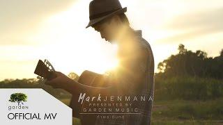 ถ้าพระจันทร์ : MARK JENMANA [Official MV]