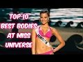 Top 10 Best Bodies in Miss Universe History