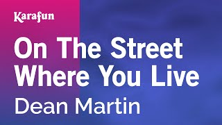 Karaoke On The Street Where You Live - Dean Martin *