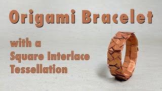 Mother's Day Origami Tutorial: Square Interlace Bracelet (Michał Kosmulski)