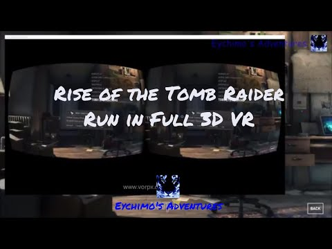 How to run Rise of the Tomb Raider in full 3d VR
