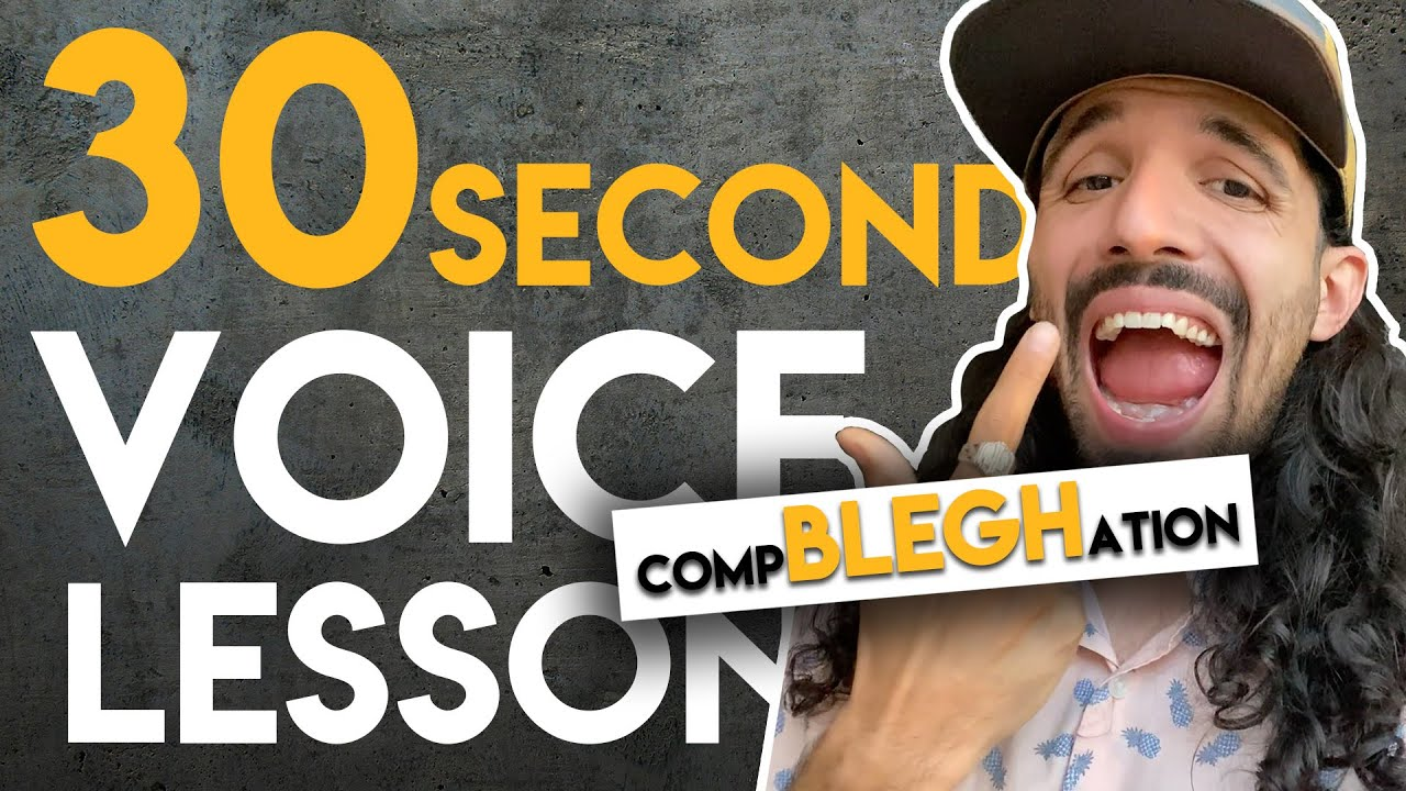 YouTube: 30 Second Voice Lesson CompBLEGHation