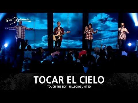 Tocar El Cielo - Su Presencia (Touch The Sky - Hillsong United) - Español