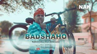 BADSHAHO   NADEEM ABBAS KHAN   OFFICIAL MUSIC VIDEO
