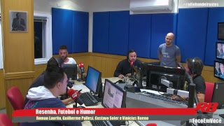 Resenha, Futebol e Humor - 05/02/2019