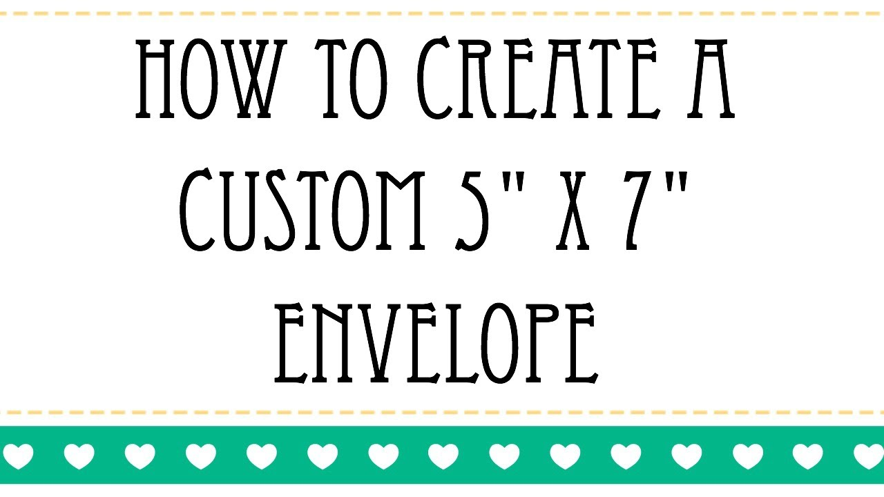 How To Create A Custom 5 X 7 Envelope
