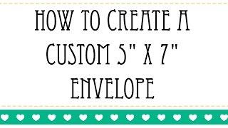 كيفية إنشاء مخصص 5 × 7 المغلف