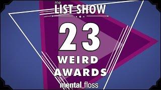 23 Weird Awards - mental_floss on YouTube - List Show (246)