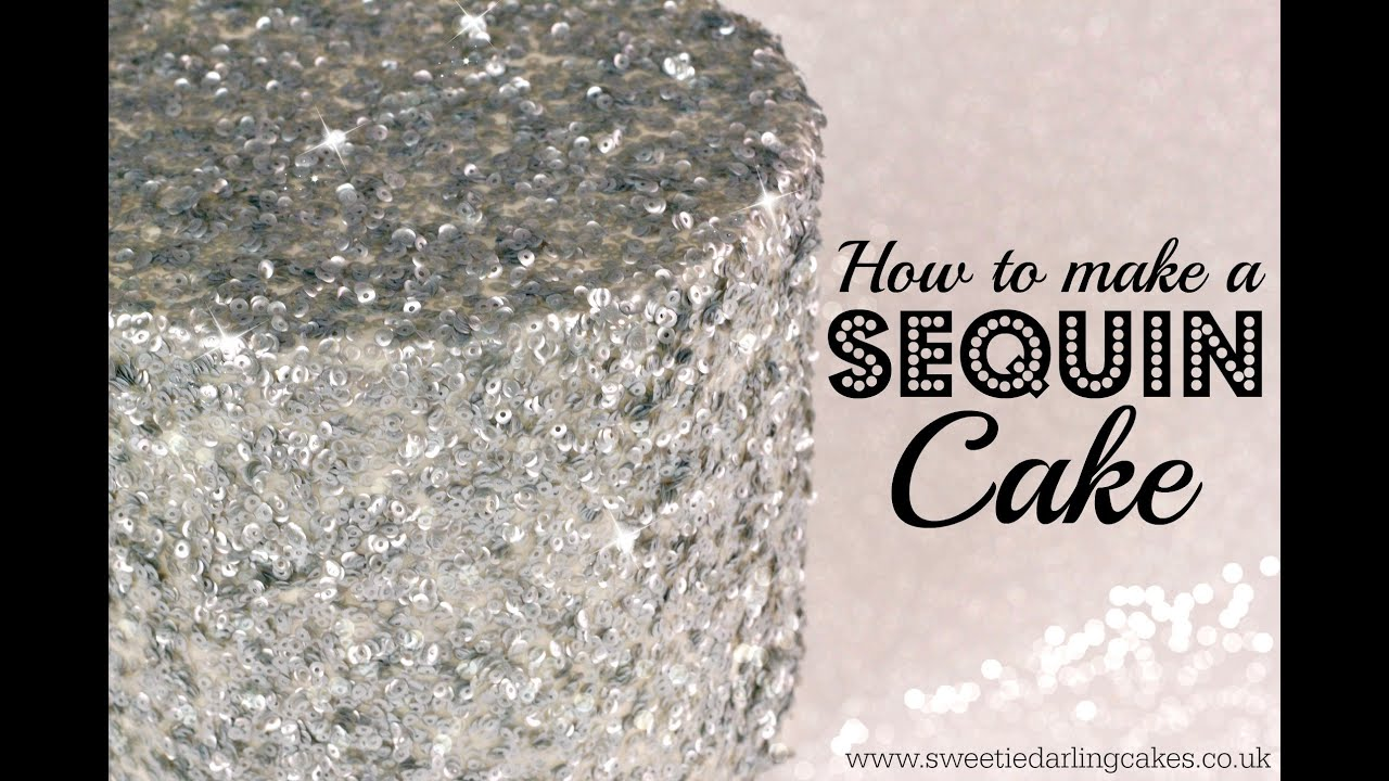 how to make a sequin cake youtube