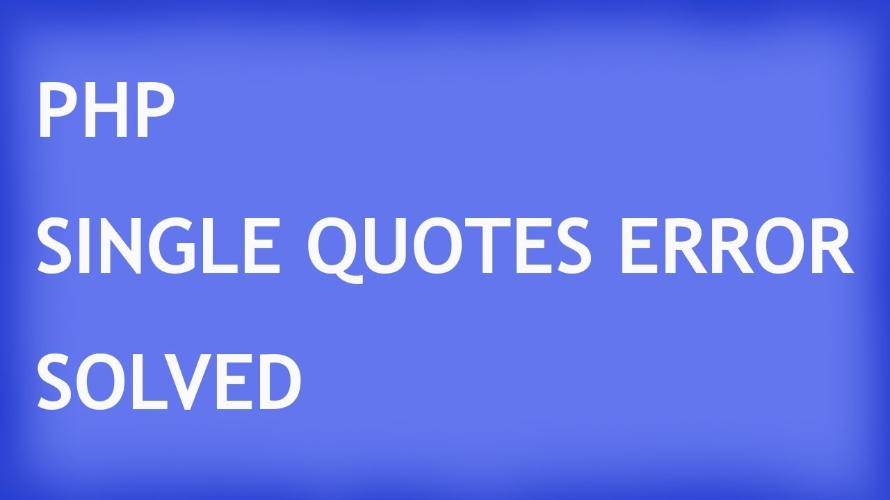 PHP String with single quotes error solved |  PHP SQL single quotes inserting error