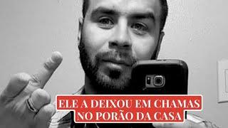 ELE A DEIXOU EM CHAMAS NO PORÃO - CASO SUSAN HERNANDEZ