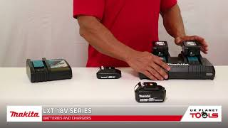 Makita 18V LXT Series - Batteries & Chargers | UK Planet Tools