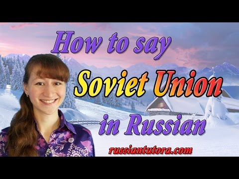 Soviet Union In Russian Translation | How To Say Soviet Union In Russian Language