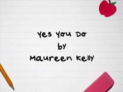 Yes you do - Maureen Kelly