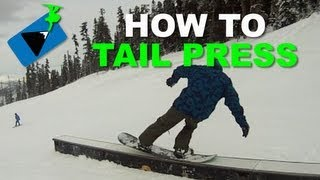 How to Tail Press on a Snowboard  - Snowboarding Tricks