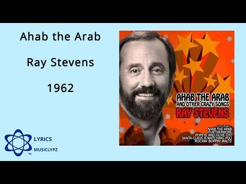 Ahab the Arab - Ray Stevens 1962 HQ Lyrics MusiClypz