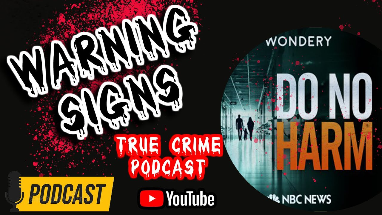 Download Warning Signs    Latest Episode from Do No Harm   Podcast