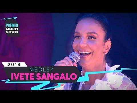 Um Sinal + Cheguei Pra Te Amar + O Farol + Tempo de Alegria | Ivete Sangalo | Prêmio Multishow 2018