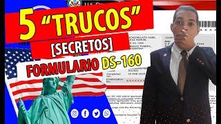 5 TRUCOS SECRETOS PARA LLENAR EL FORMULARIO DS160