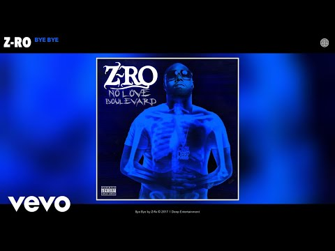 Z-Ro - Bye Bye (Audio)