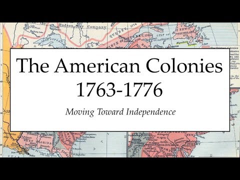 Moving Toward Independence 1763-1770