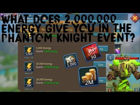 Lords Mobile: What Does 2,000,000 Energy Get You In The Phantom Knight Event?