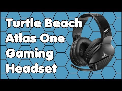 Review of the Turtle Beach Atlas One Gaming Headset