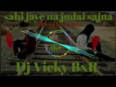 Sahi Jaye Na Judai Sajna Dj Song