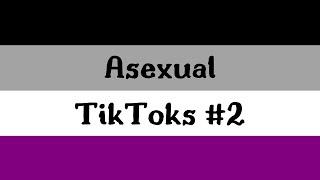asexual tiktoks #2