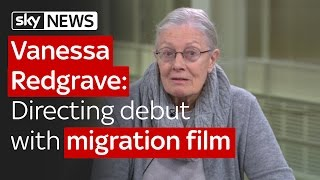 Vanessa Redgraves directing debut with migration film