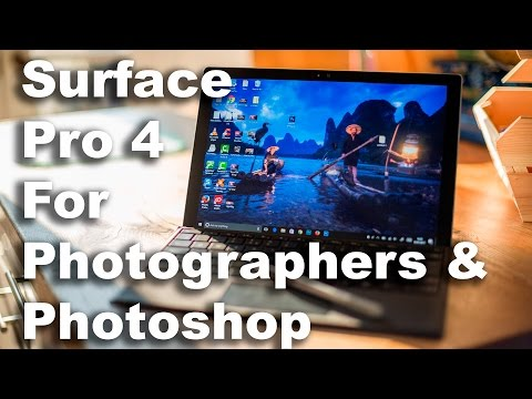 Surface Pro 4 Review For Photographers/Photoshop
