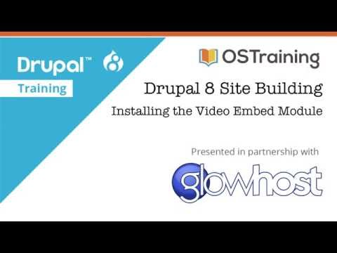 Drupal 8 Site Building, Lesson 22: Installing the Video Embed Module