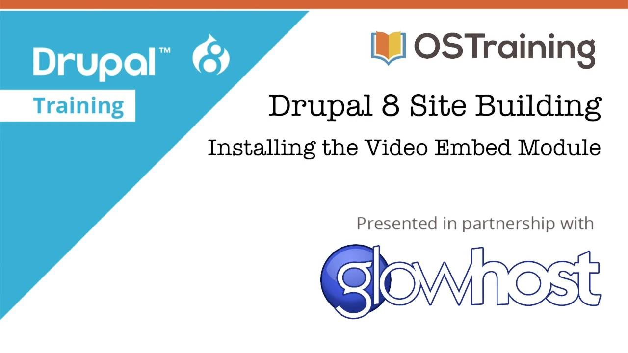 Drupal 8 Site Building, Lesson 22: Installing the Video Embed ...