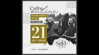 """SUPER LIVE - """" PROJETO SOLA!!! """" - ANIVERSÁRIO DE 122 ANOS DA IPCNF -"""