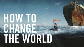 how to Change The World - Official Trailer