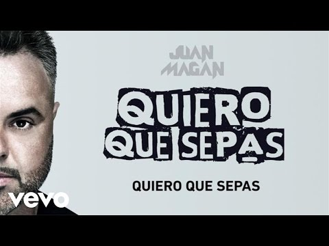 Juan magan quiero que sepas audio