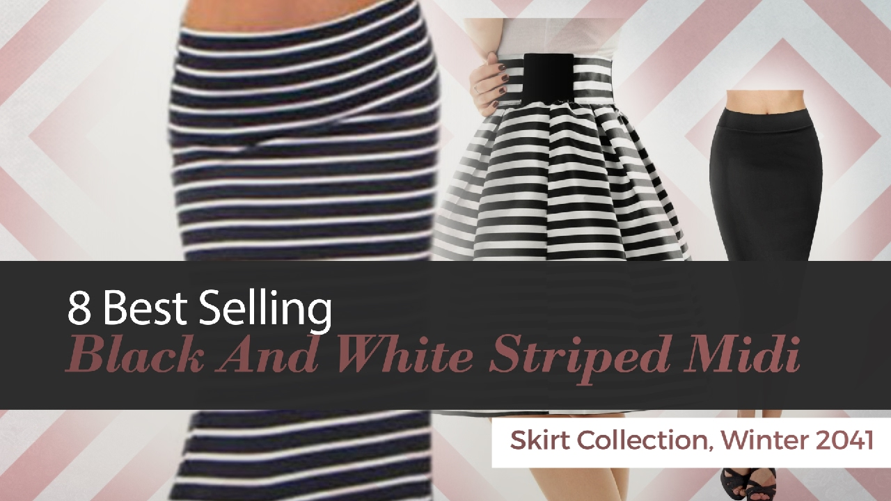 8 Best Selling Black And White Striped Midi Skirt Collection, Winter 2041