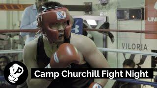 Camp Churchill | Churchill Boxing Club Fight Night | Puncher Media Fight Life